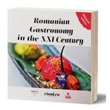 Romanian Gastronomy in the XXI Century - Adriana Popescu, Andreea Bogdan, editura Business Adviser
