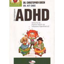 Sa intelegem ADHD - Cristopher Green, editura Aramis