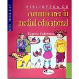 Comunicarea in mediul educational - Eugenia Enachescu, editura Aramis