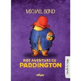 Noi aventuri cu Paddington - Michael Bond, editura Grupul Editorial Art