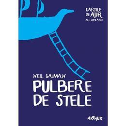 Pulbere de stele - Neil Gaiman, editura Grupul Editorial Art