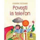 Povesti la telefon - Gianni Rodari, editura Grupul Editorial Art