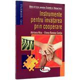 Instrumente pentru invatarea prin cooperare - Adriana Nicu, Elena-Raveca Contiu, editura Aramis