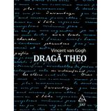 Draga Theo - Vincent van Gogh, editura Grupul Editorial Art