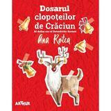 Dosarul clopoteilor de Craciun - Ana Rotea, editura Grupul Editorial Art