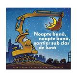 Noapte buna, noapte buna, santier sub clar de luna - Sherri Duskey Rinker, editura Grupul Editorial Art