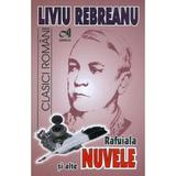 Rafuiala si alte nuvele - Liviu Rebreanu, editura Andreas