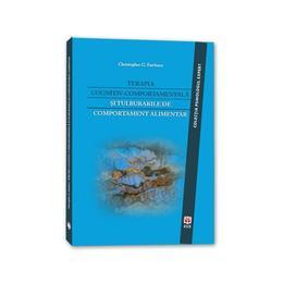 Terapia Cognitiv-Comportamentala Si Tulburarile De Comportament Alimentar - Christopher G. Fairburn, editura Asociatia De Stiinte Cognitive Din Romania
