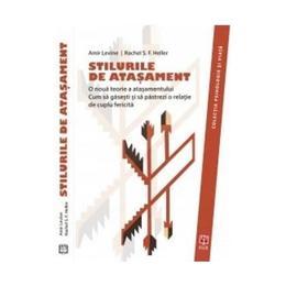 Stiluri De Atasament - Amir Levine, Rachel S.f. Heller, editura Asociatia De Stiinte Cognitive Din Romania