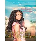 Imblanzind-o pe Natasha - Nora Roberts, editura Litera