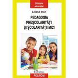 Pedagogia prescolaritatii si scolaritatii mici - Liliana Stan, editura Polirom