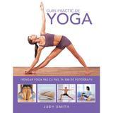 Curs practic de Yoga - Judy Smith, editura Litera