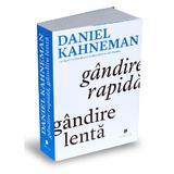 Gandire rapida, gandire lenta - Daniel Kahneman, editura Publica
