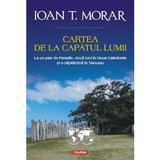 Cartea de la capatul lumii - Ioan T. Morar, editura Polirom