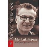 Victor Neumann, istoricul si opera - Miodrag Milin, Florin Lobont, editura Rao