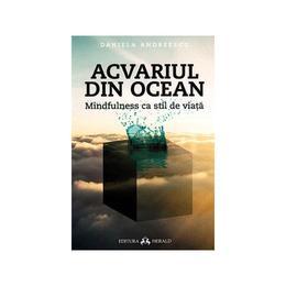 Acvariul din ocean - Daniela Andreescu, editura Herald