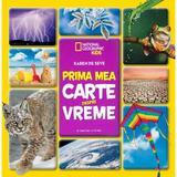 Prima mea carte despre vreme (National Geographic Kids) - Karen de Seve, editura Litera