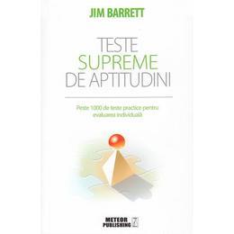 Teste Supreme De Aptitudini Ed.2018 - Jim Barrett, editura Meteor Press