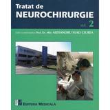 Tratat de Neurochirurgie vol. 2 - Alexandru Vlad Ciurea, editura Medicala