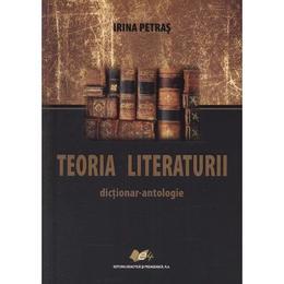 Teoria literaturii. Dictionar - antologie - Irina Petras, editura Didactica Si Pedagogica