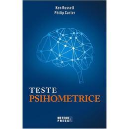 Teste Psihometrice Ed.2018 - Ken Russell, Philip Carter
