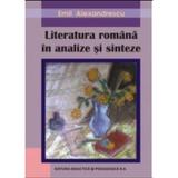 Literatura romana in analize si sinteze - Emil Alexandrescu, editura Didactica Si Pedagogica