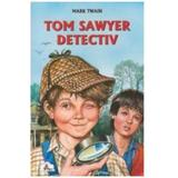 Tom Sawyer detectiv - Mark Twain, editura Tedit