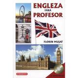 Engleza fara profesor + CD - Florin Musat, editura Exigent