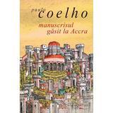 Manuscrisul gasit la Accra ed.2014 - Paulo Coelho, editura Humanitas