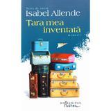 Tara mea inventata - Isabel Allende, editura Humanitas