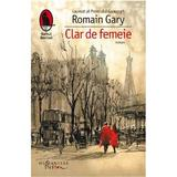 Clar de femeie - Romain Gary, editura Humanitas