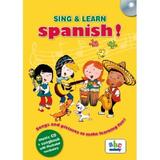 Sing and learn spanish! + CD, editura Didactica Publishing House