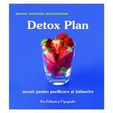 Detox Plan. Sucuri pentru purificare si intinerire, Pro Editura Si Tipografie