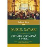 Dansul Natasei - Orlando Figes, editura Polirom