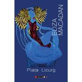 Piata Licurg - Eliza Macadan, editura Eikon