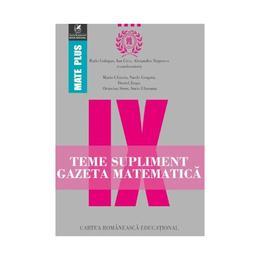 Gazeta matematica - Clasa 9 - Teme supliment - Radu Gologan, Ion Cicu, Alexandru Negrescu, editura Cartea Romaneasca