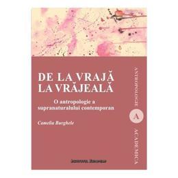 De la vraja la vrajeala - Camelia Burghele, editura Institutul European
