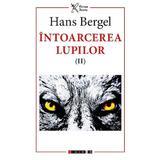 Intoarcerea lupilor - Hans Bergel, editura Eikon