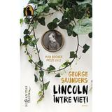 Lincoln intre vieti - George Saunders, editura Humanitas