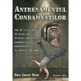 Antrenamentul condamnatilor - Paul Coach Wade, editura Casa