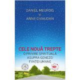 Cele noua trepte Ed.2 - Daniel Meurois, Anne Givaudan, editura Scoala Ardeleana