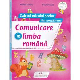 Comunicare in limba romana. Clasa pregatitoare, caiet - Nicoleta Ciobanu, editura Cd Press