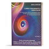 Lumea fascinanta a vibratiilor Vol. 4 - Henri Chretien, editura Ganesha