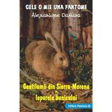 Gentilomii din Sierra-Morena. Iepurele bunicului - Alexandre Dumas, editura Paralela 45