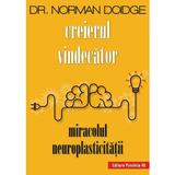 Creierul vindecator. Miracolul neuroplasticitatii - Norman Doidge, editura Paralela 45
