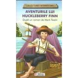 Aventurile lui Huckleberry Finn (colectia Clasici Internationali) - Dupa un roman de Mark Twain, editura Unicart