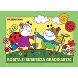 Bobita Si Buburuza Gradinaresc - Bartos Erika, editura Casa
