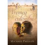 Vremea culesului - Michael Phillips, editura Casa Cartii