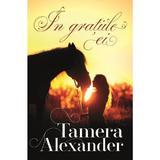 In gratiile ei - Tamera Alexander, editura Casa Cartii