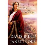 Drumul Spre Damasc - Davis Bunn, Janette Oke, editura Casa Cartii